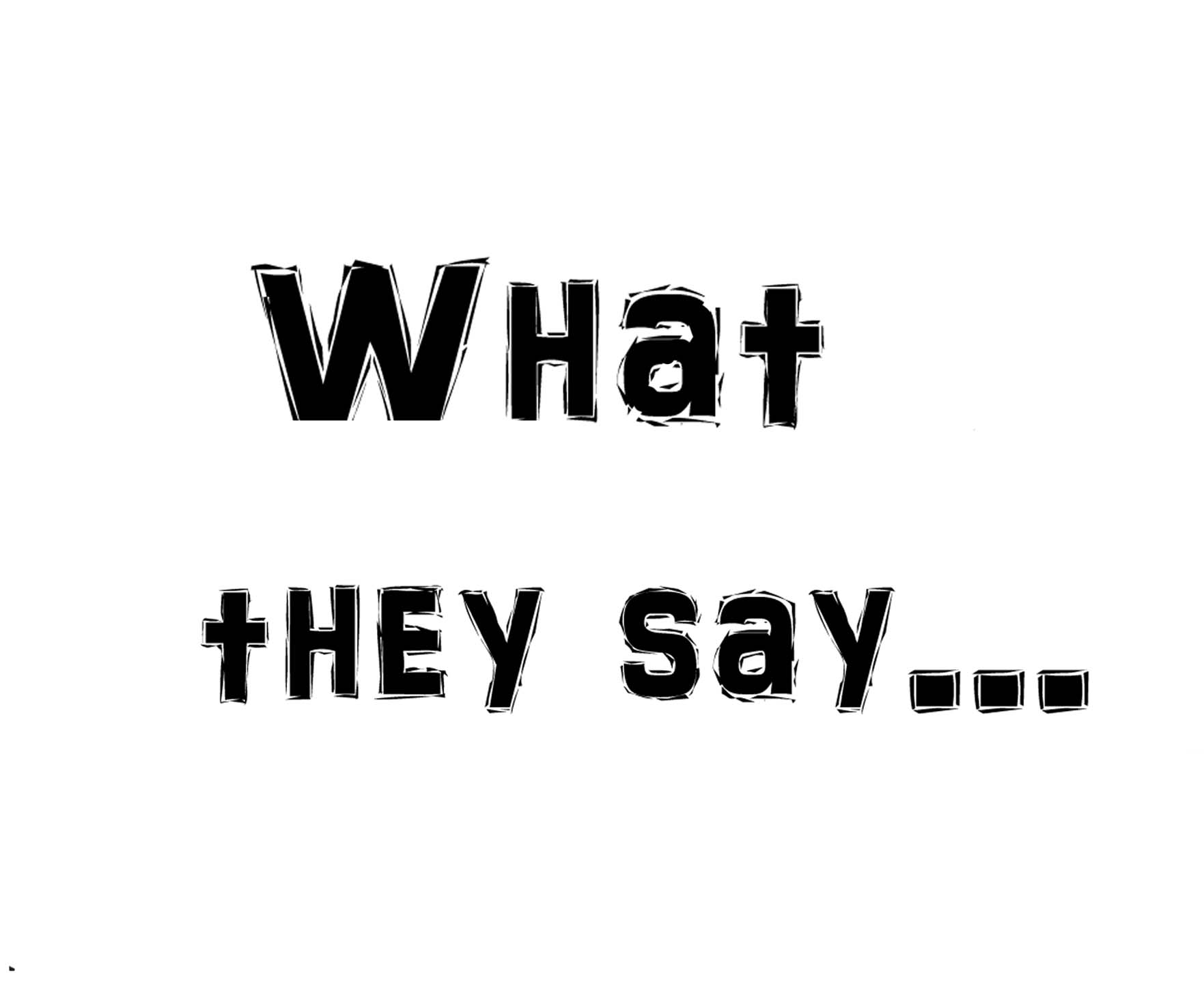 u0026quot what they say  u0026quot